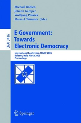 Abbildung von Böhlen / Gamper / Polasek / Wimmer | E-Government: Towards Electronic Democracy | 2005 | International Conference, TCGO...
