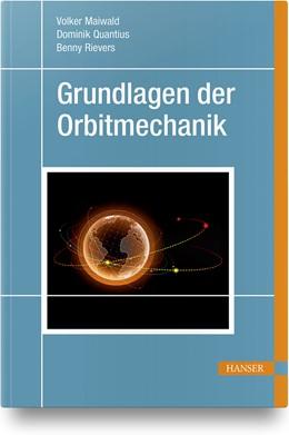Abbildung von Maiwald / Quantius / Rievers | Grundlagen der Orbitmechanik | 2019