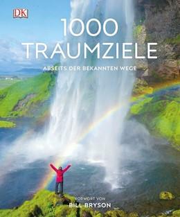 Abbildung von 1000 Traumziele abseits der bekannten Wege | 7., Aktualisierte Neuauflage 2019/2020 | 2019