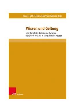 Abbildung von Wallura / Kaiser | Wissen und Geltung | 1. Auflage | 2019 | beck-shop.de