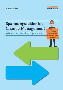 Abbildung von Claßen | Spannungsfelder im Change Management | 2019 | Veränderungen situativ gestalt...