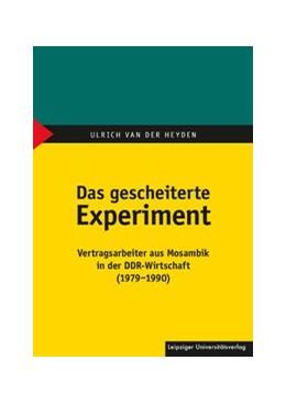 Abbildung von Heyden   Das gescheiterte Experiment   1. Auflage   2019   beck-shop.de