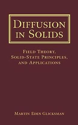 Abbildung von Glicksman   Diffusion in Solids   1999   Field Theory, Solid-State Prin...