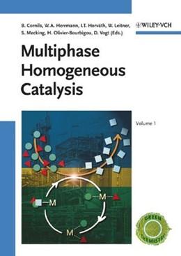 Abbildung von Cornils / Herrmann | Multiphase Homogeneous Catalysis | 1. Auflage | 2005 | beck-shop.de