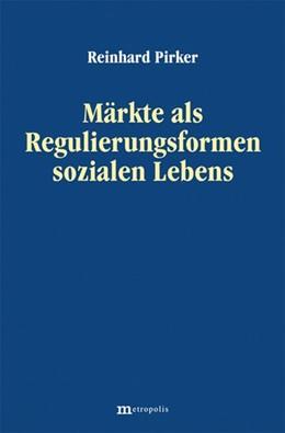 Abbildung von Pirker | Märkte als Regulierungsformen sozialen Lebens | 2004
