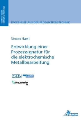 Abbildung von Harst | Entwicklung einer Prozesssignatur für die elektrochemische Metallbearbeitung | 1. Auflage | 2019 | beck-shop.de