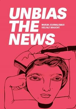 Abbildung von Abidi / Albadry | Unbias the News | 1. Auflage | 2019 | beck-shop.de