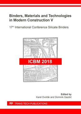 Abbildung von Dvor?k / Gazdic | Binders, Materials and Technologies in Modern Construction V | 1. Auflage | 2019 | Volume 296 | beck-shop.de
