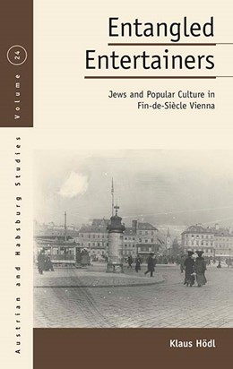 Abbildung von Hödl | Entangled Entertainers | 1. Auflage | 2019 | Jews and Popular Culture in Fi...