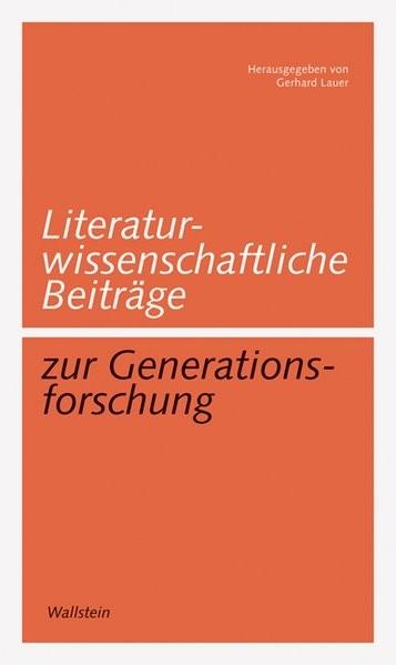Abbildung von Lauer   Literaturwissenschaftliche Beiträge zur Generationsforschung   2010