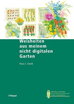Abbildung von Ewald | Weisheiten aus meinem nicht digitalen Garten | 2019 | Pikiert, umgetopft, gejätet un...