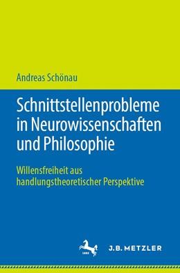 Abbildung von Schönau | Schnittstellenprobleme in Neurowissenschaften und Philosophie | 2019 | Willensfreiheit aus handlungst...