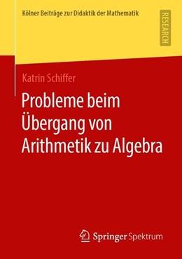 Abbildung von Schiffer | Probleme beim Übergang von Arithmetik zu Algebra | 2019