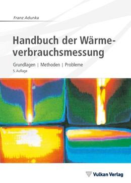 Abbildung von Adunka | Handbuch der Wärmeverbrauchsmessung | 5. Auflage | 2019 | Grundlagen, Methoden, Probleme