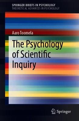 Abbildung von Toomela | The Psychology of Scientific Inquiry | 1st ed. 2019 | 2019
