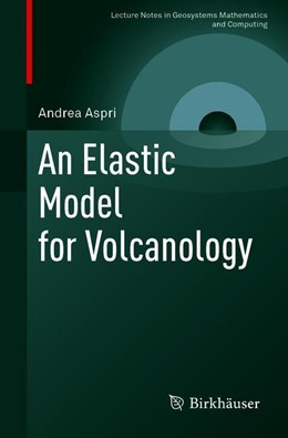 Abbildung von Aspri   An Elastic Model for Volcanology   1st ed. 2019   2019