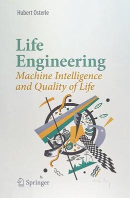 Abbildung von Osterle | Life Engineering | 1st ed. 2020 | 2019 | Machine Intelligence and Quali...