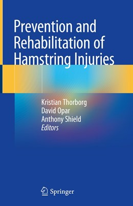 Abbildung von Thorborg / Opar / Shield | Prevention and Rehabilitation of Hamstring Injuries | 1st ed. 2020 | 2020