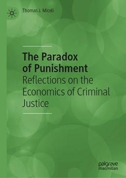Abbildung von Miceli | The Paradox of Punishment | 1st ed. 2019 | 2019 | Reflections on the Economics o...