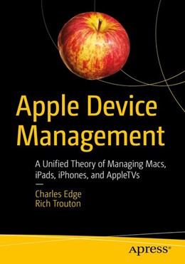 Abbildung von Edge / Trouton | Apple Device Management | 1st ed. | 2019 | A Unified Theory of Managing M...
