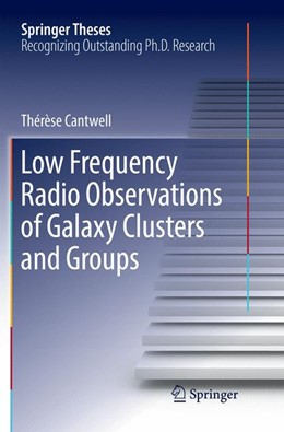 Abbildung von Cantwell | Low Frequency Radio Observations of Galaxy Clusters and Groups | Softcover reprint of the original 1st ed. 2018 | 2019
