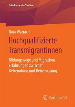 Abbildung von Warrach | Hochqualifizierte Transmigrantinnen | 2020 | Bildungswege und Migrationserf...