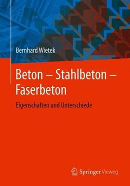 Abbildung von Wietek   Beton – Stahlbeton – Faserbeton   2019   Eigenschaften und Unterschiede