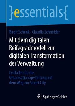 Abbildung von Schenk / Schneider   Mit dem digitalen Reifegradmodell zur digitalen Transformation der Verwaltung   2019   Leitfaden für die Organisation...