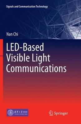 Abbildung von Chi | LED-Based Visible Light Communications | Softcover reprint of the original 1st ed. 2018 | 2019