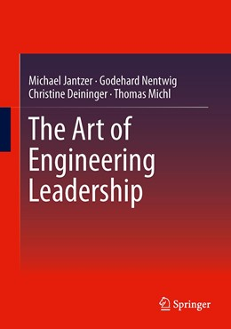 Abbildung von Jantzer / Nentwig / Deininger | The Art of Engineering Leadership | 1st ed. 2020 | 2020 | Compelling Concepts and Succes...