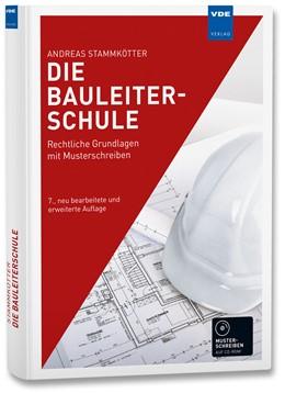 Abbildung von Stammkötter   Die Bauleiterschule   7., überarbeitete und erweiterte Auflage   2019   Rechtliche Grundlagen mit Must...