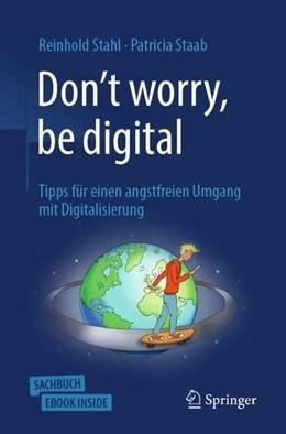 Abbildung von Stahl / Staab | Don't worry, be digital | 1. Auflage | 2019 | beck-shop.de