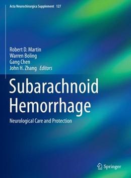 Abbildung von Martin / Boling / Chen / Zhang | Subarachnoid Hemorrhage | 1st ed. 2020 | 2019 | Neurological Care and Protecti...