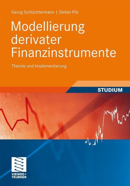 Abbildung von Schlüchtermann / Pilz | Modellierung derivater Finanzinstrumente | 2010