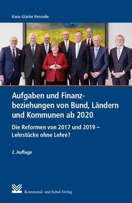 Abbildung von Henneke | Aufgaben und Finanzbeziehungen von Bund, Ländern und Kommunen ab 2020 | 2. Auflage | 2019 | Die Reformen von 2017 und 2019...