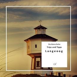 Abbildung von Gußmann | Die Kleine Reihe Bd. 56: Langeoog | 2019 | Ein kleiner Inselführer