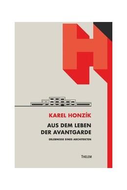 Abbildung von Honzík / Hultsch | Aus dem Leben der Avantgarde | 2019 | Erlebnisse eines Architekten