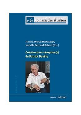 Abbildung von Hertrampf / Bernard Rabadi | Création(s) et réception(s) de Patrick Deville | 2019 | 7