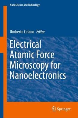 Abbildung von Celano | Electrical Atomic Force Microscopy for Nanoelectronics | 1st ed. 2019 | 2019