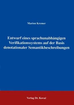 Abbildung von Kremer | Entwurf eines sprachunabhängigen Verifikationssystems auf der Basis denotationaler Semantikbeschreibungen | 1996