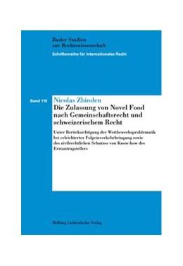 Abbildung von Zbinden | Die Zulassung von Novel Food nach Gemeinschaftsrecht und schweizerischem Recht | 2009 | Unter Berücksichtigung der Wet... | Band 110