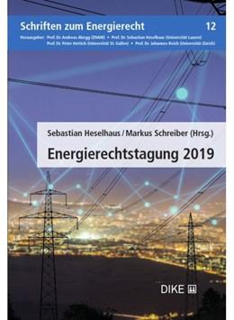 Abbildung von Heselhaus / Schreiber | Energierechtstagung 2019 | 2019 | Tagungsband zur 2. Energierech... | Band 12