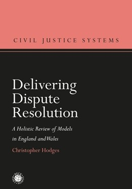 Abbildung von Hodges | Delivering Dispute Resolution | 2019 | A Holistic Review of Models in...