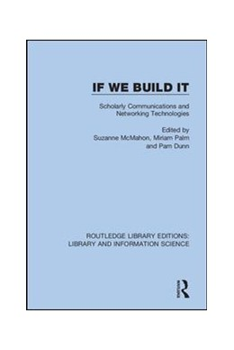 Abbildung von McMahon / Palm / Dunn | If We Build It | 2019 | Scholarly Communications and N... | 43