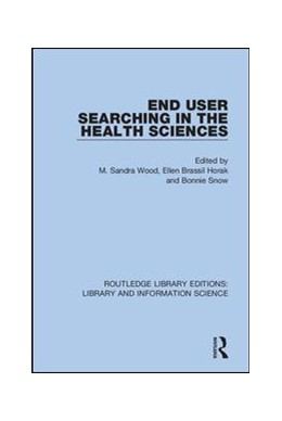 Abbildung von Wood / Horak / Snow | End User Searching in the Health Sciences | 2019 | 34