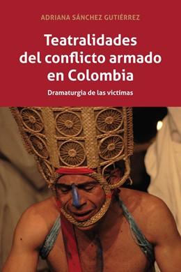 Abbildung von Sánchez Gutiérrez | Teatralidades del conflicto armado en Colombia | 2019 | Dramaturgia de las víctimas