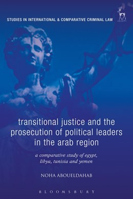 Abbildung von Aboueldahab | Transitional Justice and the Prosecution of Political Leaders in the Arab Region | 1. Auflage | 2020 | beck-shop.de