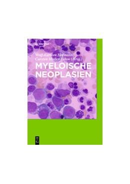 Abbildung von Hofmann / Müller-Tidow | Myeloische Neoplasien | 2020