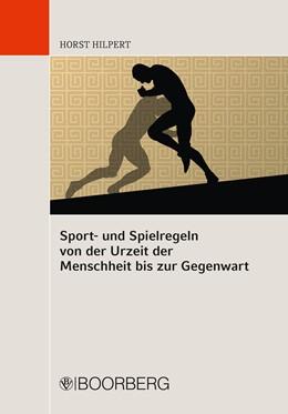 Abbildung von Hilpert | Sport- und Spielregeln von der Urzeit der Menschheit bis zur Gegenwart | 2019