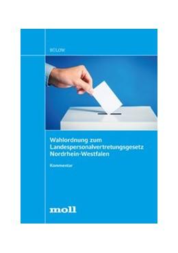 Abbildung von Bülow | Wahlordnung zum Landespersonalvertretungsgesetz Nordrhein-Westfalen | 2020 | Kommentar